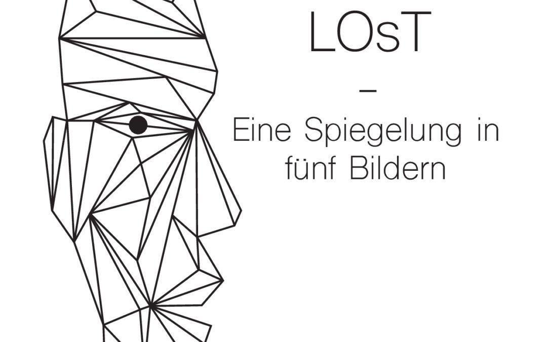 LOsT – Eine Spiegelung in fünf Bildern